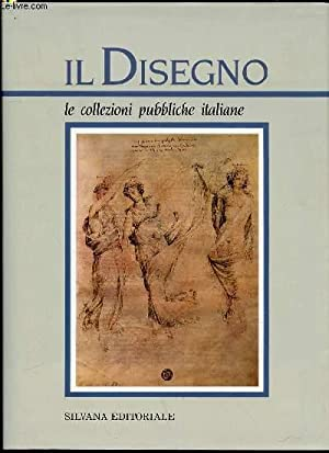 IL DISEGNO : LE COLLEZIONI PUBBLICHE ITALIANE: COLLECTIF