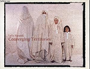 CONVERGING TERRITORIES - ESSAY AND INTERVIEW BY: ESSAYDI LALLA