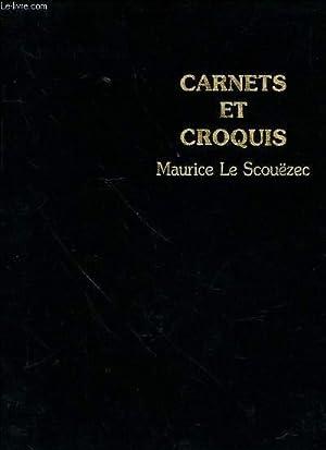CARNETS ET CROQUIS 1900-1940 - ILLUSTRATIONS DE: LE SCOUEZEC MAURICE