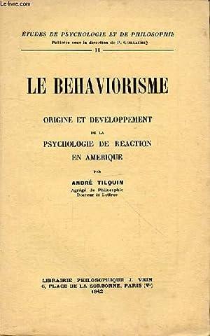 LE BEHAVIORISME ORIGINE ET DEVELOPPEMENT DE LA: TILQUIN ANDRE
