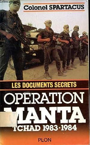 LES DOCUMENTS SECRETS OPERATION MANTA TCHAD 1983-1984: COLONEL SPARTACUS