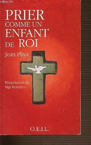 PRIER COMME UN ENFANT DE ROI.: PLIYA JEAN