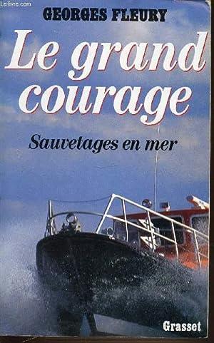 LE GRAND COURAGE - SAUVETAGES EN MER.: FLEURY GEORGES