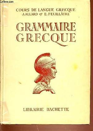 GRAMMAIRE GRECQUE A L'USAGE DES CLASSES DE: ALLARD J. &