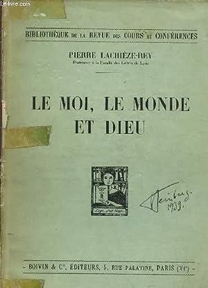 LE MOI, LE MONDE ET DIEU -: LACHIEZE-REY PIERRE