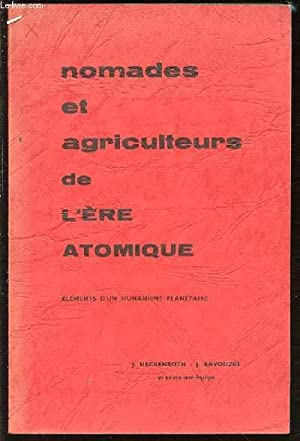 NOMADES ET AGRICULTEURS DE L'ERE ATOMIQUE -: HECKENROTH J. &