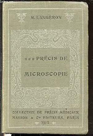 PRECIS DE MICROSCOPIE : TECHNIQUE, EXPERIMENTATION ET: LANGERON M.