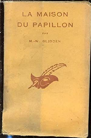 """LA MAISON DU PAPILLON - COLLECTION """"LE: GLIDDEN M.-W."""