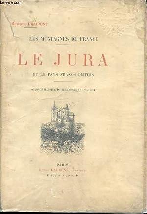 LES MONTAGNES DE FRANCE - LE JURA: FRAIPONT GUSTAVE