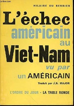 L'ECHEC AMERICAIN AU VIETNAM VU PAR UN: DU BERRIER HILAIRE
