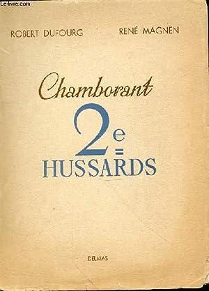 HISTORIQUE DU REGIMENT DE CHAMBORANT 2E HUSSARDS: DUFOURG ROBERT ET