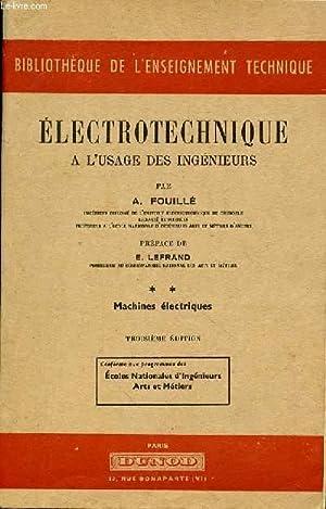 ELECTROTECHNIQUE A L'USAGE DES INGENIEURS - TOME: FOUILLE A.