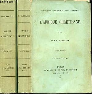 L'AFRIQUE CHRETIENNE EN 2 TOMES (1+2) -: LECLERCQ H.