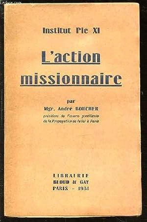 L'ACTION MISSIONNAIRE - INSTITUT PIE XI.: MGR BOUCHER ANDRE