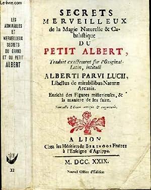 SECRETS MERVEILLEUX DE LA MAGIE NATURELLE ET: LE GRAND ALBERT