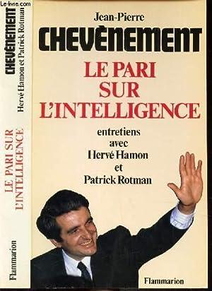 LE PARIS SUR L'INTELLIGENCE - Entretiens avec: CHEVENEMENT JEAN-PIERRE