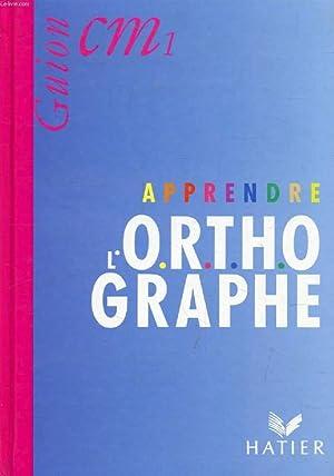 APPRENDRE L'ORTHOGRAPHE, CM1: GUION J. &