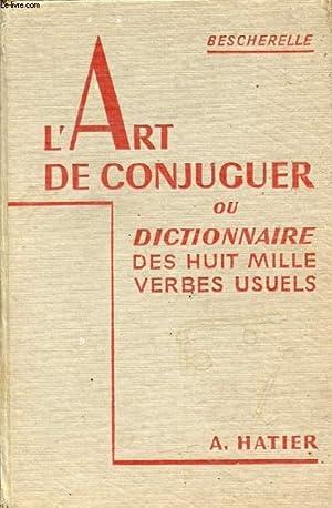 L'ART DE CONJUGUER, OU DICTIONNAIRE DES HUIT: COLLECTIF