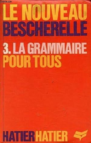 LA GRAMMAIRE POUR TOUS (LE NOUVEAU BESCHERELLE,: COLLECTIF