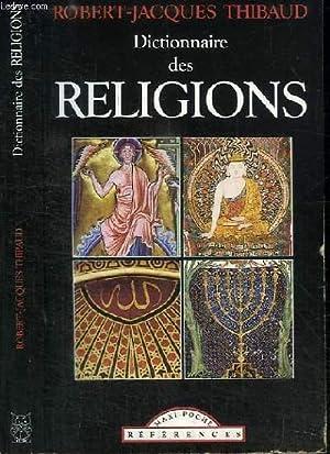 DICTIONNAIRE DES RELIGIONS: THIBAUD ROBERT-JACQUES