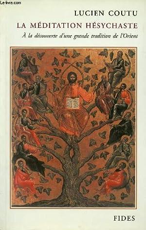 LA MEDITATION HESYCHASTE : A LA DECOUVERTE: COUTU LUCIEN