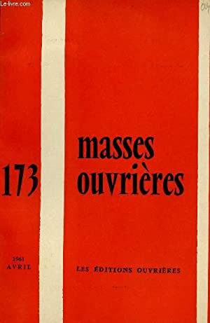 MASSES OUVRIERES N°173 - AVRIL 61 /: COLLECTIF