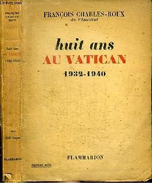 HUIT ANS AU VATICAN 1932-1940: CHARLES-ROUX FRANCOIS