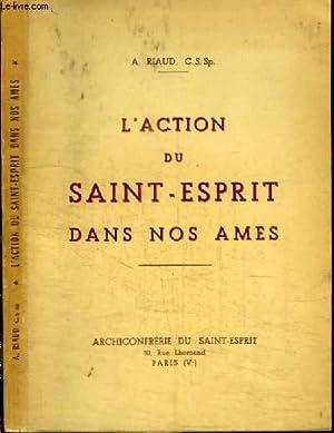 L'ACTION DU SAINT-ESPRIT DANS NOS AMES: RIAUD A.