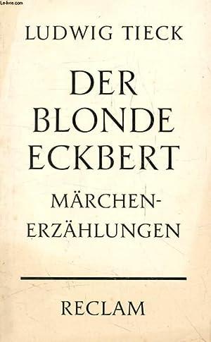 DER BLONDE ECKBERT, DER RUNENBERG, DIE ELFEN,: TIECK Ludwig