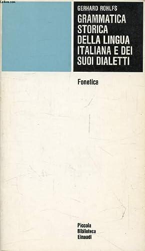 GRAMMATICA STORICA DELLA LINGUA ITALIANA E DEI: ROHLS GERHARD