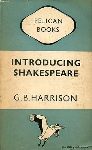 INTRODUCING SHAKESPEARE: HARRISON G.B.