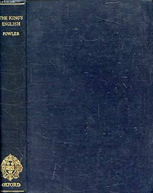 THE KING'S ENGLISH: FOWLER H. W.,