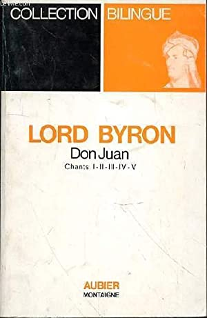 DON JUAN CHANTS I-II-III-IV-V - TOME I: BYRON LORD