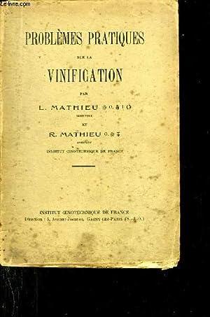 PROBLEMES PRATIQUES SUR LA VINIFICATION.: L.MATHIEU & R.MATHIEU