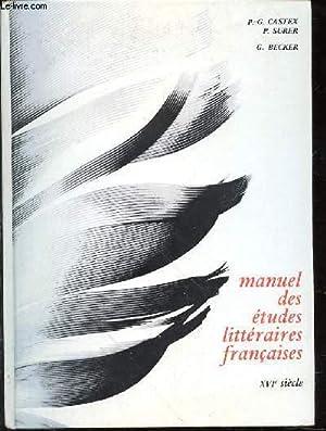 MANUEL DES ETUDES LITTERAIRES FRANCAISES XVIe SIECLE: CASTEX P-G -