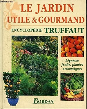 LE JARDIN UTILE & GOURMAND - ENCYCLOPEDIE: COLLECTIF