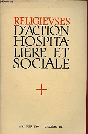 RELIGIEUSES D'ACTION HOSPITALIERE ET SOCIALE N°136- MAI/JUIN: COLLECTIF
