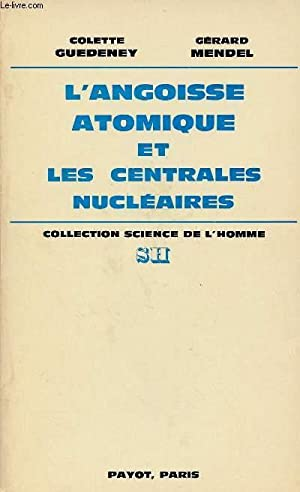 L'ANGOISSE ATOMIQUE ET LES CENTRALES NUCLEAIRES: GUEDENEY COLETTE /