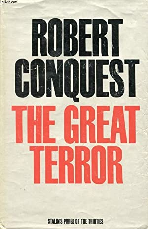 THE GREAT TERROR, Stalin's Purge of the: CONQUEST ROBERT