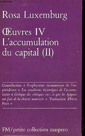 OEUVRES IV L'ACCUMULATION DU CAPITAL (II) -: LUXEMBOURG ROSA
