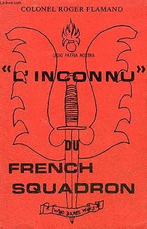 L'INCONNU DU FRENCH SQUADRON + HOMMAGE DE: COLONEL ROGER FLAMAND