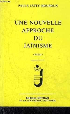 UNE NOUVELLE APPROCHE DU JAINISME - ESSAI.: LETTY-MOUROUX PAULE