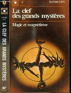 LA CLEF DES GRANDS MYSTERES - MAGIE: LEVI ELIPHAS