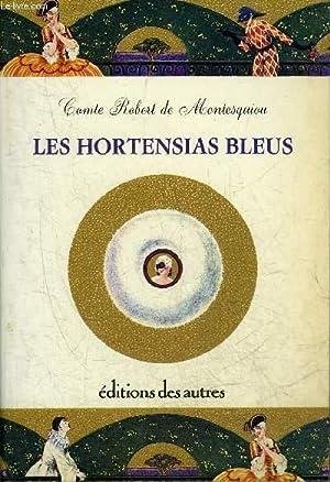 LES HORTENSIAS BLEUS - PAGES CHOISIES.: COMTE ROBERT DE