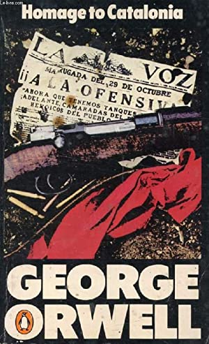 HOMAGE TO CATALONIA, And Looking Back on: ORWELL GEORGE