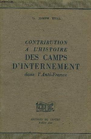 CONTRIBUTION A L'HISTOIRE DES CAMPS D'INTERNEMENT DANS: DR WEILL JOSEPH