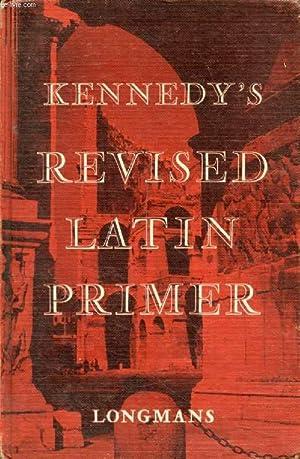 THE REVISED LATIN PRIMER: HALL KENNEDY BENJAMIN,