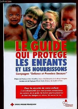 LE GUIDE QUI PROTEGE LES ENFANTS ET: COLLECTIF