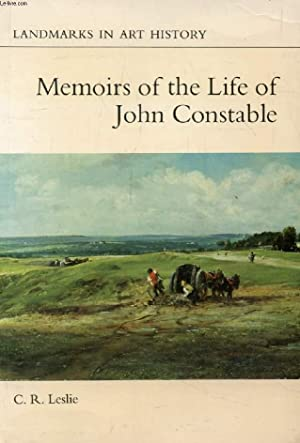 MEMOIRS OF THE LIFE OF JOHN CONSTABLE,: LESLIE C. R.
