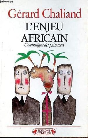 L'ENJEU AFRICAIN: CHALIAND GERARD